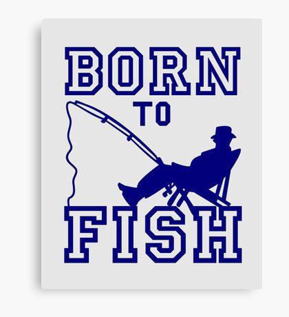 Born to Fish VRS2 Canvas Print