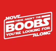 Move Along These Aren't The Boobs You're Looking For by KRDesign