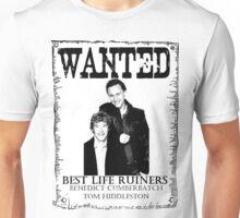 Best Life Ruiners Unisex T-Shirt