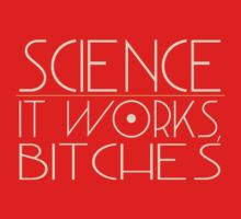"""Science - it works, bitches"", second edition by taudalpoi"