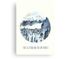 You'll Find Me In The Forest Canvas Print