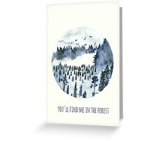 You'll Find Me In The Forest Greeting Card