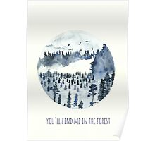 You'll Find Me In The Forest Poster