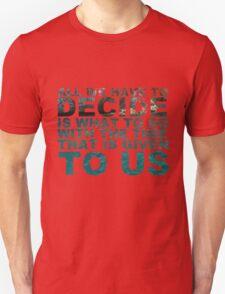 Gandalf quote T-Shirt