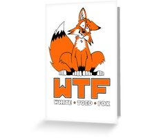 WTF - White Toed Fox Greeting Card
