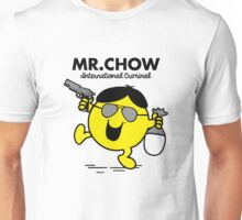 Mr. Chow Unisex T-Shirt