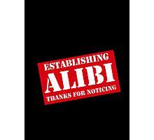 Criminal Intent ...Establishing Alibi... Photographic Print