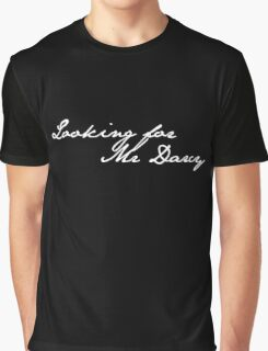 Looking for Mr Darcy Graphic T-Shirt