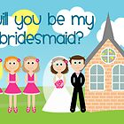 Will You Be My Bridesmaid? by Emma Holmes