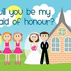 Will You Be My Maid Of Honour? by Emma Holmes