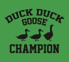 Duck Duck Goose Champion by BrightDesign