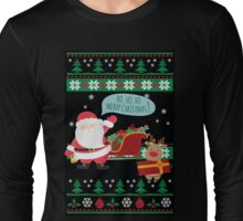 Ugly Christmas- Santa Ugly christmas sweat 2 Long Sleeve T-Shirt