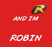 And I'm Robin! by BandNeeds