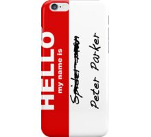 Peter Parker is Spider-Man iPhone Case/Skin