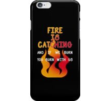 Fire is Catching iPhone Case/Skin