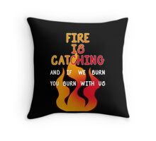 Fire is Catching Throw Pillow