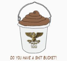 Shit Bucket by Contact Clothing Co.
