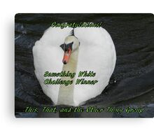 Banner for Something White Challenge Winner Canvas Print