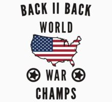 Back to Back World War Champs | Fresh TS by FreshThreadShop