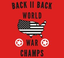 Back to Back World War Champs [B/W] | Fresh TS by FreshThreadShop