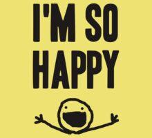 I'm so HAPPY by Aaran Bosansko