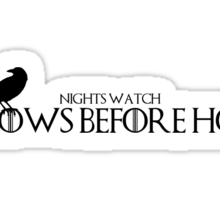 Nights Watch: Crows Before Hoes Sticker