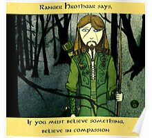 Ranger Hrothgar Says - Believe in Compassion  Poster