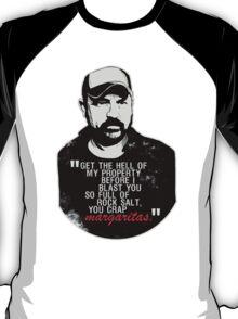 You crap MARGARITAS! T-Shirt