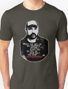 You crap MARGARITAS! Unisex T-Shirt
