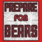 Prepare for Bears! by SixPixeldesign