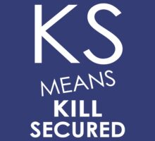 KS Means Kill Secured by LucieDesigns