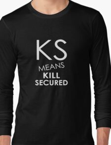 KS Means Kill Secured Long Sleeve T-Shirt
