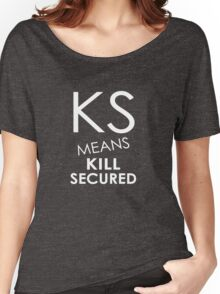 KS Means Kill Secured Women's Relaxed Fit T-Shirt