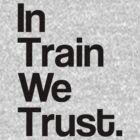 Train - In Train We Trust by ILoveTrain