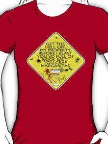 DANGER: crap Margaritas! T-Shirt