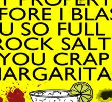 DANGER: crap Margaritas! Sticker