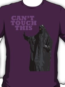 Can't Touch This T-Shirt