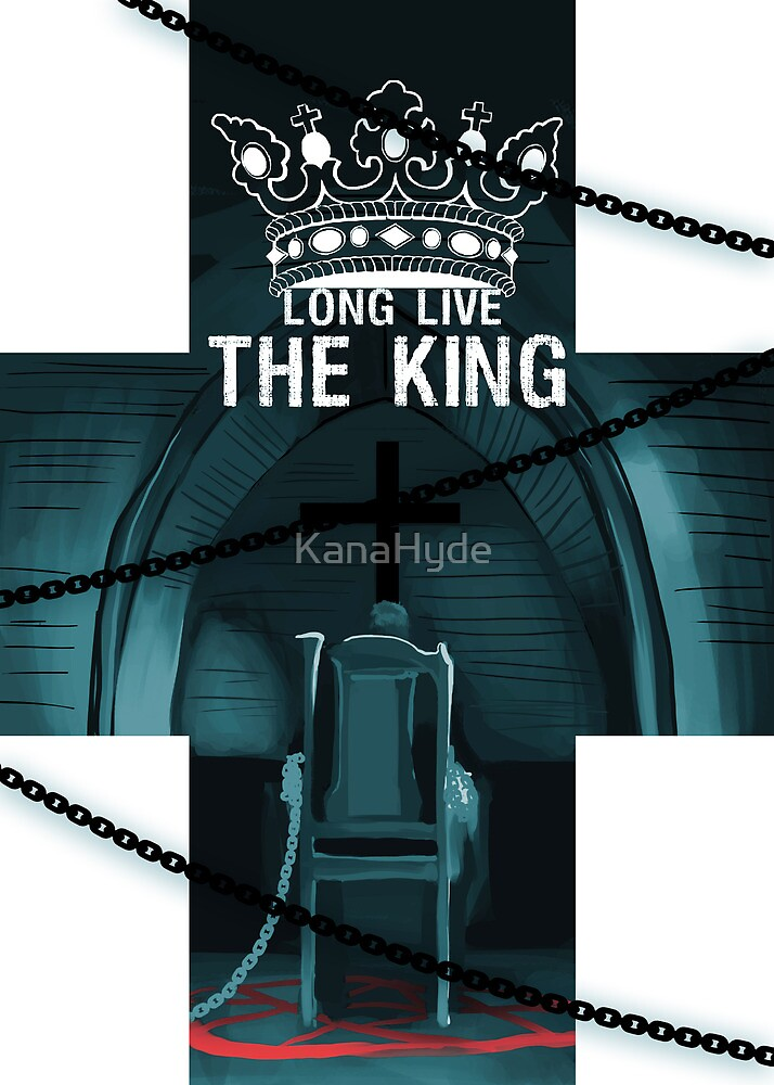 Long live the KING (2) by KanaHyde