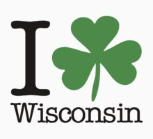 I Love (Shamrock) Wisconsin  by saintpaddiesday