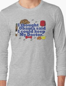Matt Smith is leaving. Obama lied to us.  Long Sleeve T-Shirt