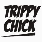 Trippy Chick by Mason Gerrard