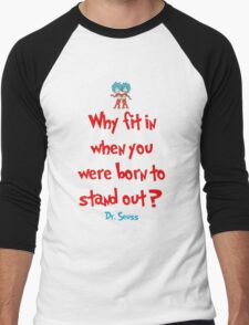 Why Fit In When You Were Born To Stand Out - Dr. Seuss Men's Baseball ¾ T-Shirt