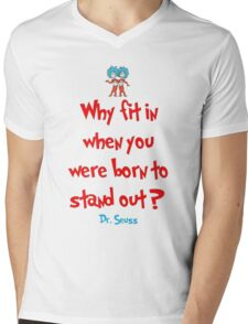 Why Fit In When You Were Born To Stand Out - Dr. Seuss Mens V-Neck T-Shirt