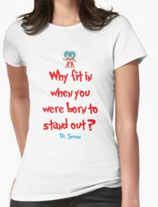 Why Fit In When You Were Born To Stand Out - Dr. Seuss Womens Fitted T-Shirt