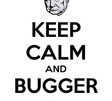 Keep Calm And Bugger On by Clayt0n
