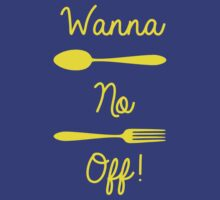 Wanna Spoon, No Fork Off - Yellow by Sthomas88