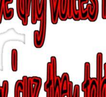 no voices in my head Sticker