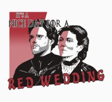It's A Nice Day For A Red Wedding by Landon Cassell