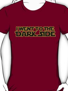 Went to dark side (only, yellow black) T-Shirt