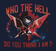 Gurren Lagann - Who the hell do you think i am ? T-Shirt